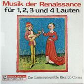 Das Lautenensemble Ricardo Correa - Musik Der Renaissance Für 1, 2, 3 Und 4 Lauten (1993)