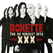 Roxette - XXX (The 30 Biggest Hits)