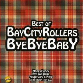 Bay City Rollers - Bye Bye Baby - Best of Bay City Rollers (2013)