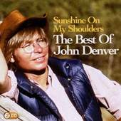 John Denver - Sunshine On My Shoulders: The Best Of John Denver