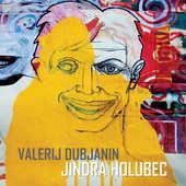 Jindra Holubec - Valerij Dubjanin/CD+LP