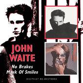 John Waite - No Brakes / Mask Of Smiles (Remastered)