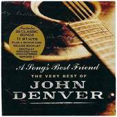 John Denver - A Songs Best Friend: The Very Best of John Denver