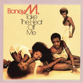 Boney M. - Take The Heat Off Me (Remastered 2007)