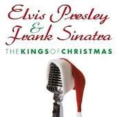 Elvis Presley & Frank Sinatra - The Kings Of Christmas