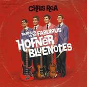 Chris Rea - Return Of The Fabulous Hofner Bluenotes/3CD+2LP (2008)