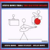 Steve Howe - THE HAUNTED MELODY HOWE S.,STANLEY R.,HOWE D.