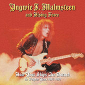 Yngwie Malmsteen - Now Your Ships Are Burned: Polydor Years 1984-1990