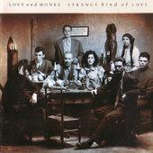Love And Money - Strange Kind Of Love (1988)