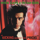 Nick Cave & The Bad Seeds - Kicking Against The Pricks (Remastered 2009)