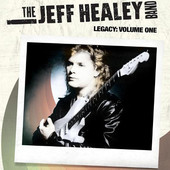 Jeff Healey - Legacy, Volume 1 - 180 gr. Vinyl
