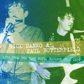 Rick Danko & Paul Butterfield - Live From The Blue Note, Boulder Co. 1979 (Edice 2016)