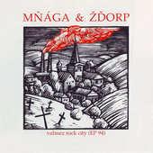 Mňága a Žďorp - Valmez Rock City