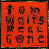 Tom Waits - Real Gone (2004) - Vinyl
