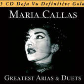 Maria Callas - Greatest Arias & Duets: Deja Vu Definitive Gold/5CD