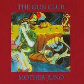 Gun Club - Mother Juno (Edice 2018)