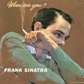 Frank Sinatra - Where Are You ?