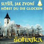 Šohajka - Slyšíš, Jak Zvoní (1995)