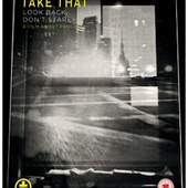 Take That - Look Back, Dont Stare