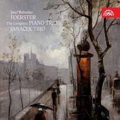 Josef Bohuslav Foerster - Klavírní tria/Komplet/Janáčkovo trio