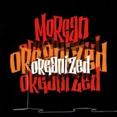 Morgan - Organized (2000)