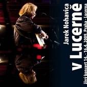 Jaromír Nohavica - V Lucerně/CD+DVD (2009) 14-16.04.2009