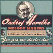 Ondřej Havelka A Jeho Melody Makers - Jen Pro Ten Dnešní Den (1999)