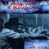 Michal Tučný - Ve Valdickém lapáku/Live