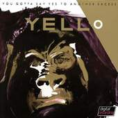 Yello - You Gotta Say Yes To Another Excess (Edice 2005)