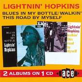 Lightnin' Hopkins - Blues In My Bottle/Walkin' This Road By Myself