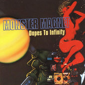 Monster Magnet - Dopes To Infinity (1995)