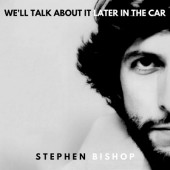 Stephen Bishop - We'll Talk About It Later In The Car (2019) - Vinyl