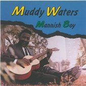 Muddy Waters - Manish Boy