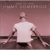 Jimmy Somerville - Dare To Love/Doprodej