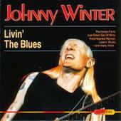 Johnny Winter - Livin' The Blues (Edice 1989)