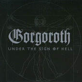 Gorgoroth - Under The Sign Of Hell (Reedice 2011)