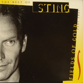 Sting - Fields Of Gold: The Best Of Sting 1984 - 1994 (Remastered)