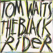 Tom Waits - Black Rider (1993)