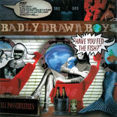 Badly Drawn Boy - Have You Fed The Fish? (2002)