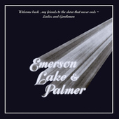 Emerson, Lake & Palmer - Welcome Back My Friends To The Show That Never Ends (Edice 2016)