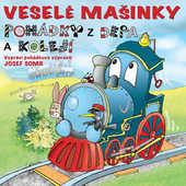 Josef Somr - Veselé Mašinky - Pohádky z depa a kolejí
