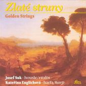 Josf Suk, Kateřina Englichova - Zlaté Struny (Golden strings) KLASIKA