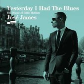 José James - Yesterday I Had The Blues: Music Of Billie Holiday (2015)