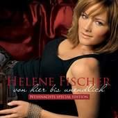 Helene Fischer - Von Hier Bis Unendlich/Christmas Edition+1 Bonustracks