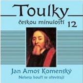 Toulky českou minulostí 12 - J.A.Komenský -Nebesa bouří se otevírají