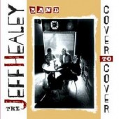 Jeff Healey Band - Cover To Cover (Edice 2012)