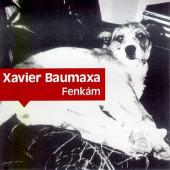 Xavier Baumaxa - Fenkám (Reedice 2017)
