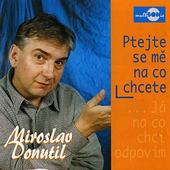 Miroslav Donutil - Ptejte Se Mě Na Co Chcete ...Já Na Co Chci Odpovím 1