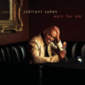Jubilant Sykes - Wait For Me (2001)
