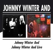 Johnny Winter - Johnny Winter And / Johnny Winter And Live
